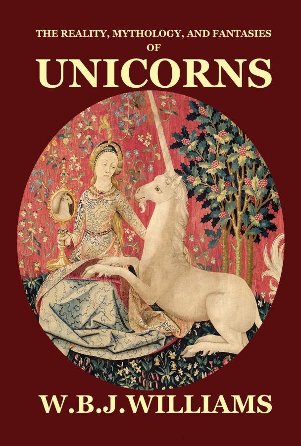 The Reality, Mythology, and Fantasies of Unicorns - Click Image to Close